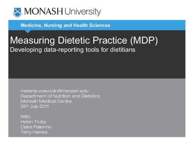 Medicine, Nursing and Health Sciences Measuring Dietetic Practice (MDP) Developing data-reporting tools for dietitians mel...