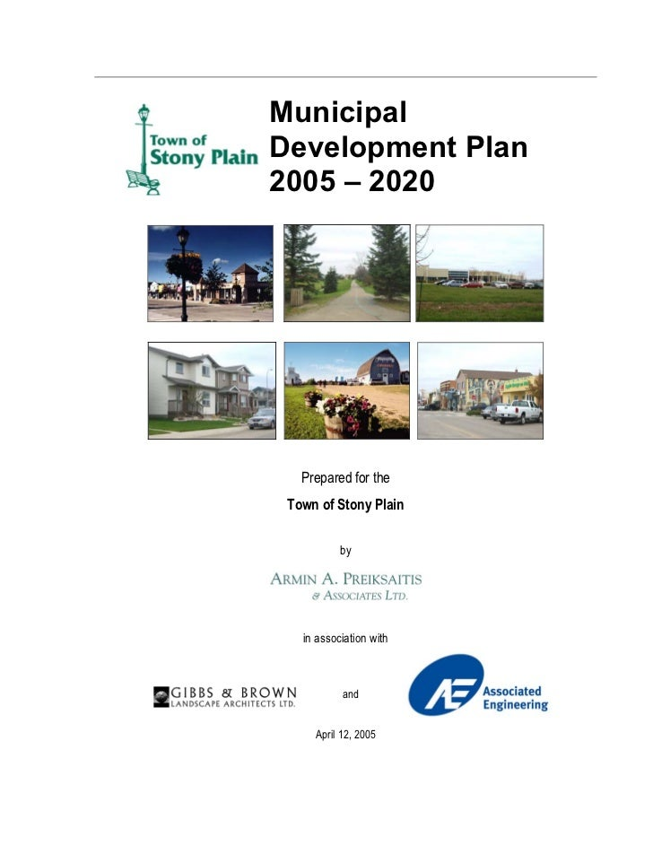 MunicipalDevelopment Plan2005 – 2020   Prepared for the Town of Stony Plain           by   in association with           a...