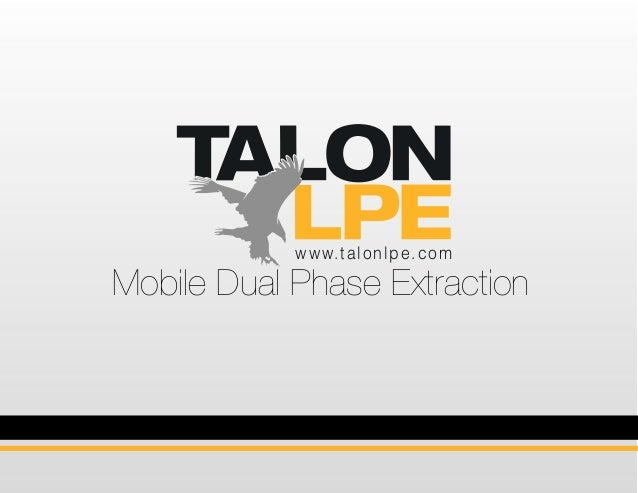 www.talonlpe.com Mobile Dual Phase Extraction