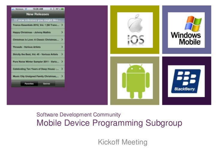 +    Software Development Community    Mobile Device Programming Subgroup                         Kickoff Meeting