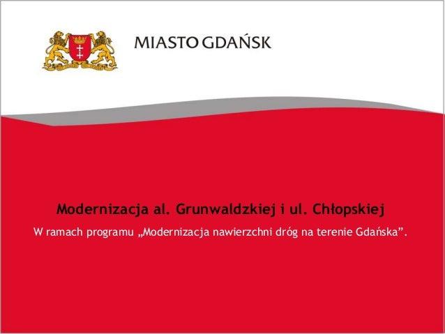 """Modernizacja al. Grunwaldzkiej i ul. Chłopskiej W ramach programu """"Modernizacja nawierzchni dróg na terenie Gdańska""""."""