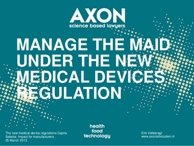 MANAGE THE MAID       UNDER THE NEW       MEDICAL DEVICES       REGULATIONThe new medical device regulations Capita   Erik...