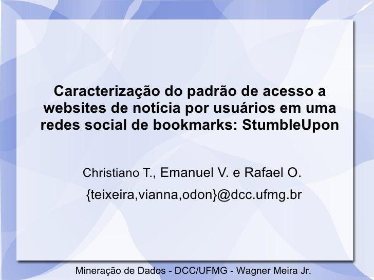 Caracterização do padrão de acesso a websites de notícia por usuários em uma redes social de bookmarks: StumbleUpon       ...