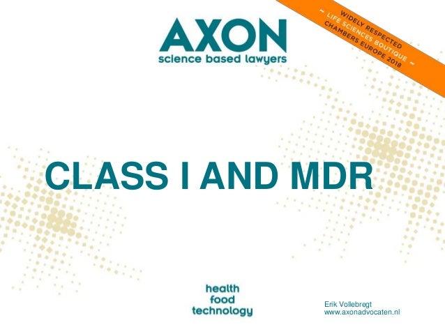 CLASS I AND MDR Erik Vollebregt www.axonadvocaten.nl