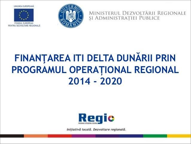 FINANŢAREA ITI DELTA DUNĂRII PRIN PROGRAMUL OPERAȚIONAL REGIONAL 2014 - 2020