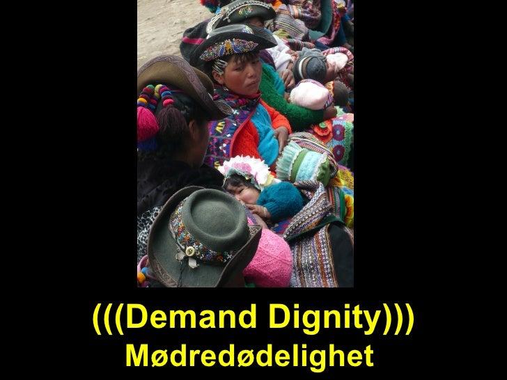 (((Demand Dignity))) Mødredødelighet