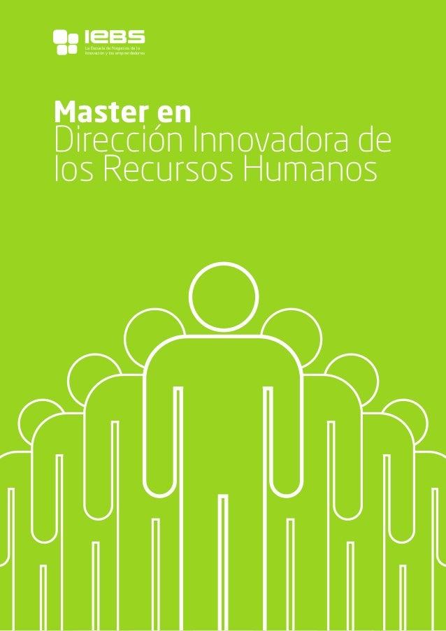 1 Master en Dirección Innovadora de los Recursos Humanos La Escuela de Negocios de la Innovación y los emprendedores