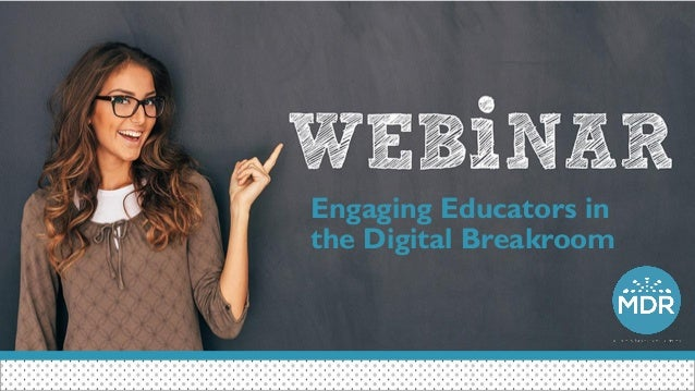 Engaging Educators in the Digital Breakroom