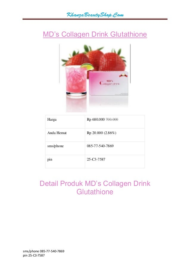 sms/phone 085-77-540-7869  pin 25-C3-7587  MD's Collagen Drink Glutathione  Harga  Rp 680.000 700.000  Anda Hemat  Rp 20.0...