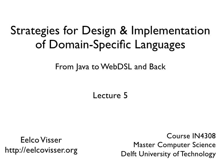 Strategies for Design & Implementation            of Domain-Specific Languages                           From Java to WebDS...