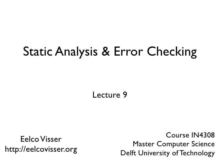 Static Analysis & Error Checking                            Lecture 9                                                   Co...