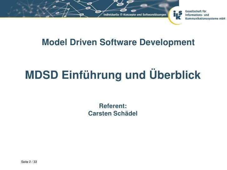 Model Driven Software Development  MDSD Einführung und Überblick                            Referent:                     ...