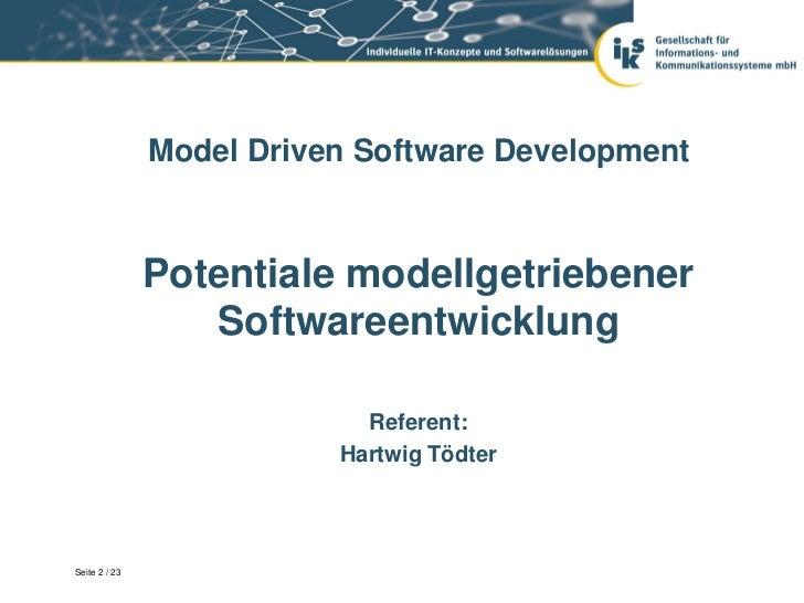 Model Driven Software Development               Potentiale modellgetriebener                  Softwareentwicklung         ...