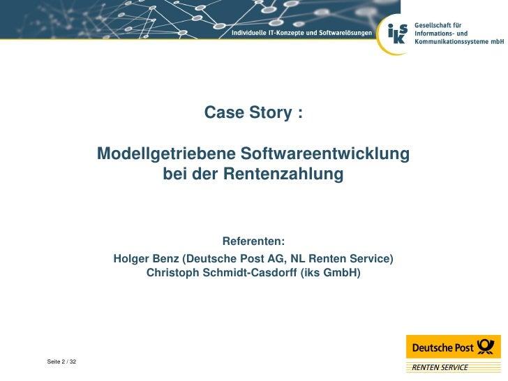 Case Story :               Modellgetriebene Softwareentwicklung                      bei der Rentenzahlung                ...