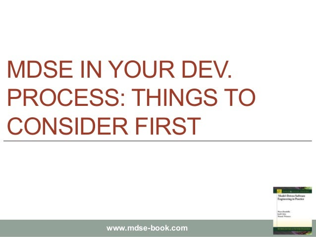 Model-Driven Software Engineering in Practice - Chapter 5 - Integration of Model-driven in development processes Slide 3