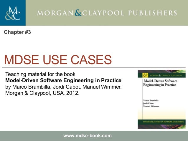 Marco Brambilla, Jordi Cabot, Manuel Wimmer. Model-Driven Software Engineering In Practice. Morgan & Claypool 2012. Teachi...