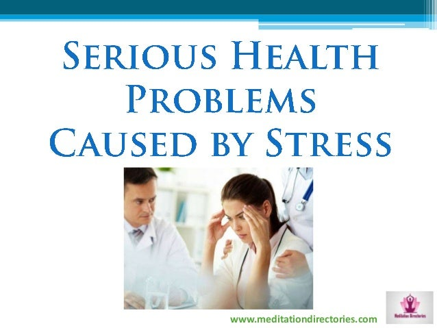 Serious Health Problems Caused by Stress