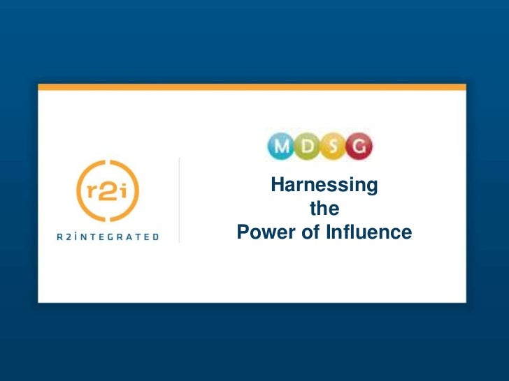 Harnessing <br />the <br />Power of Influence<br />