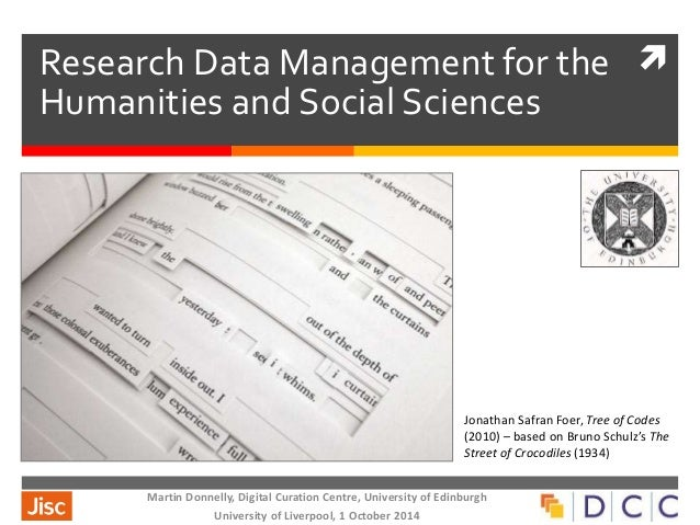  Research Data Management for the  Humanities and Social Sciences  Martin Donnelly, Digital Curation Centre, University o...