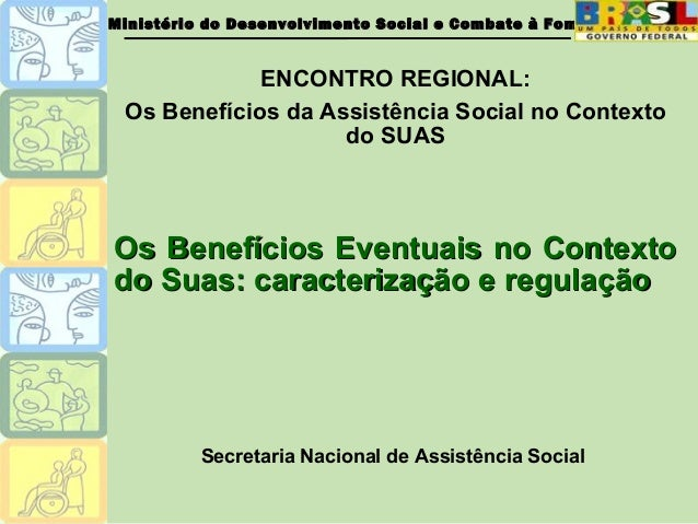 Ministério do Desenvolvimento Social e Combate à FomeMinistério do Desenvolvimento Social e Combate à Fome ENCONTRO REGION...