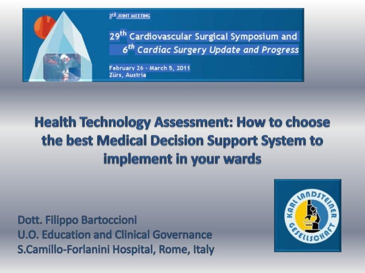 Health Technology Assessment: How to choose the best Medical Decision Support System to implement in your wards <br />Dott...