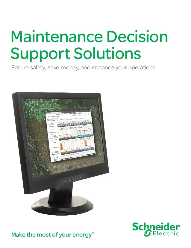 Maintenance Decision Support Solutions Ensure safety, save money, and enhance your operations Make the most of your energy...