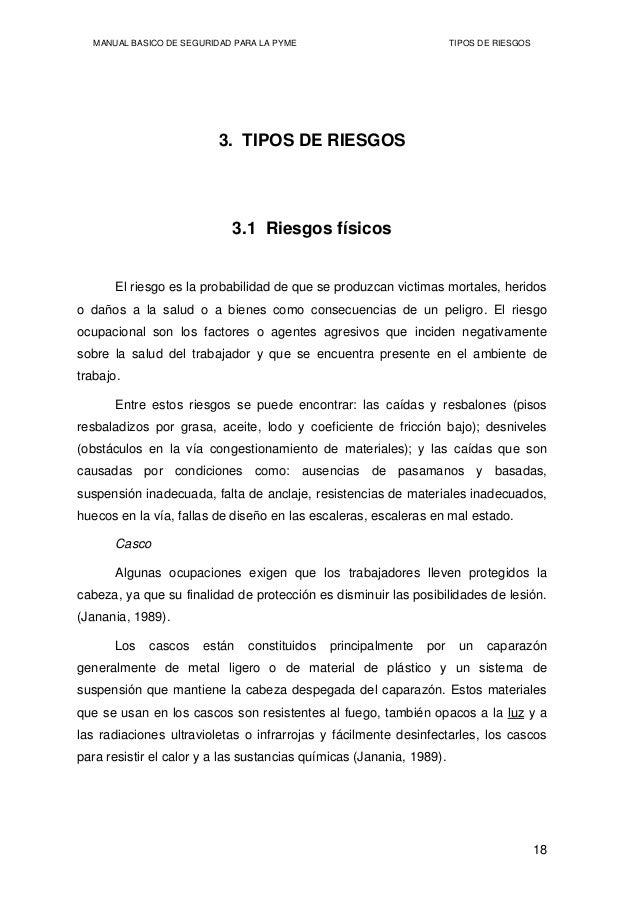 MANUAL BASICO DE SEGURIDAD PARA LA PYME TIPOS DE RIESGOS 3. TIPOS DE RIESGOS 3.1 Riesgos físicos El riesgo es la probabili...