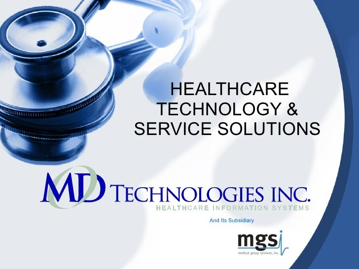 HEALTHCARE TECHNOLOGY & SERVICE SOLUTIONS And Its Subsidiary