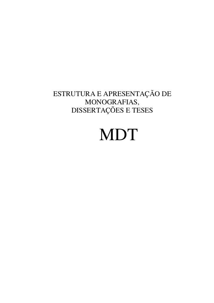 ESTRUTURA E APRESENTAÇÃO DE        MONOGRAFIAS,    DISSERTAÇÕES E TESES          MDT