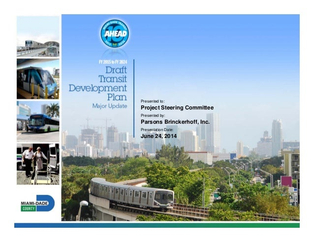 Presented to:  Project Steering Committee  Presented by:  Parsons Brinckerhoff, Inc.  Presentation Date:  June 24, 2014