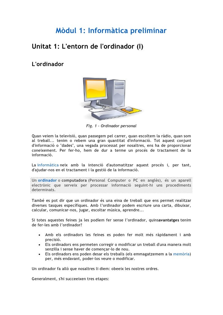 Mòdul 1: Informàtica preliminar  Unitat 1: L'entorn de l'ordinador (I)  L'ordinador                                  Fig. ...