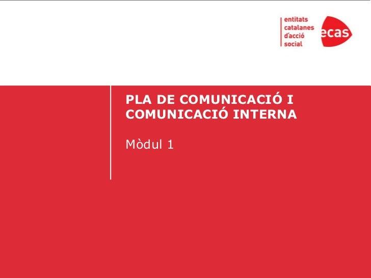 PLA DE COMUNICACIÓ ICOMUNICACIÓ INTERNAMòdul 1