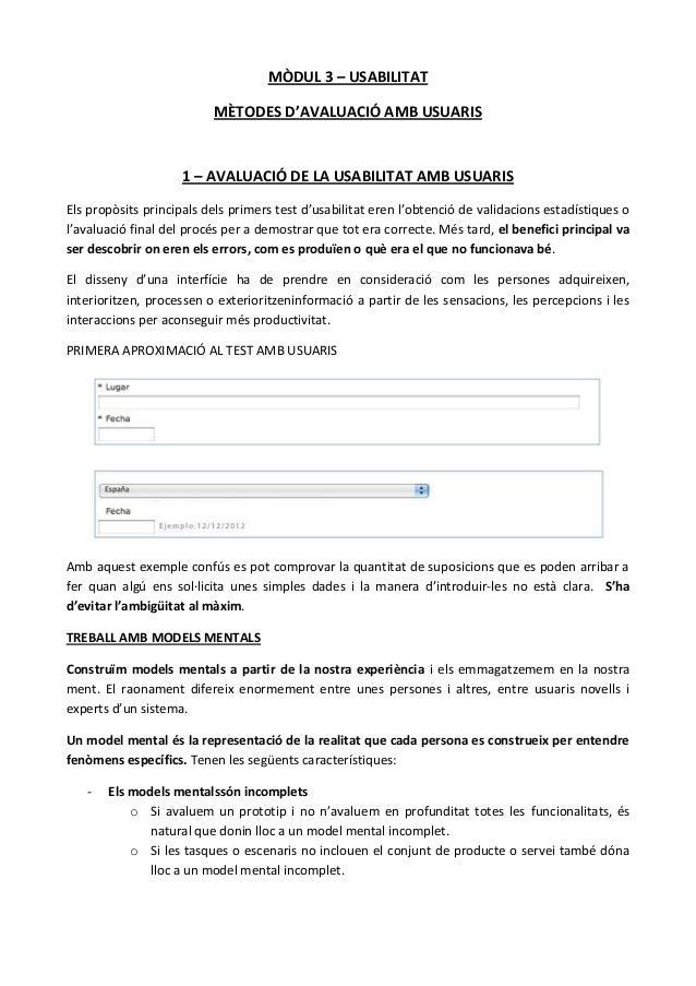 MÒDUL 3 – USABILITAT MÈTODES D'AVALUACIÓ AMB USUARIS  1 – AVALUACIÓ DE LA USABILITAT AMB USUARIS Els propòsits principals ...
