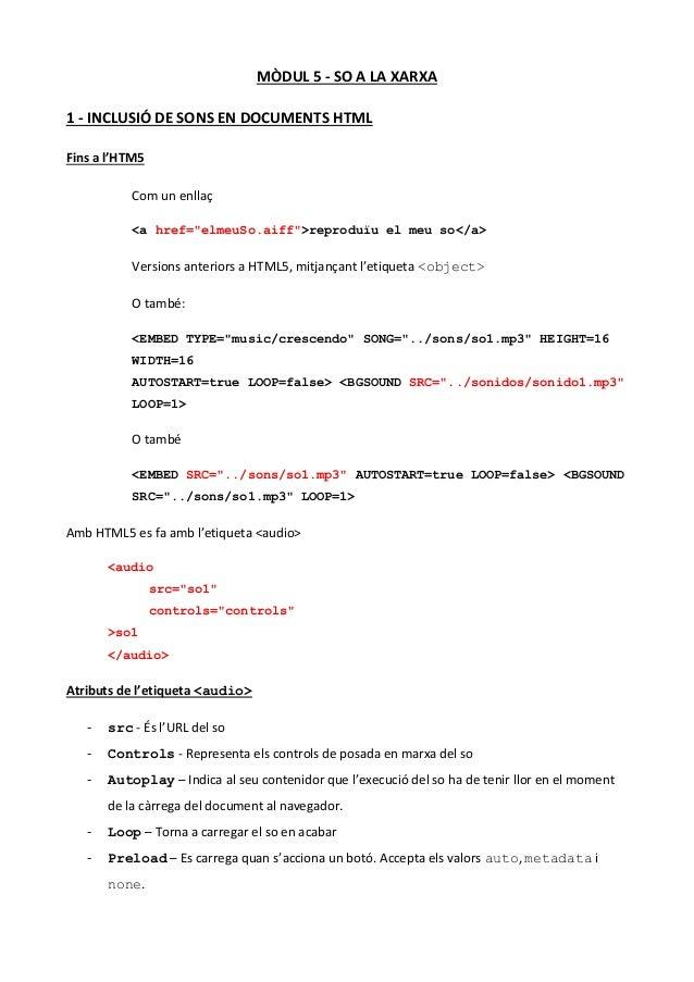 """MÒDUL 5 - SO A LA XARXA 1 - INCLUSIÓ DE SONS EN DOCUMENTS HTML Fins a l'HTM5 Com un enllaç <a href=""""elmeuSo.aiff"""">reproduï..."""