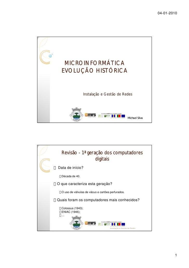 04-01-2010        MICROINFORMÁTICA   EVOLUÇÃO HISTÓRICA                     Instalação e Gestão de Redes                  ...