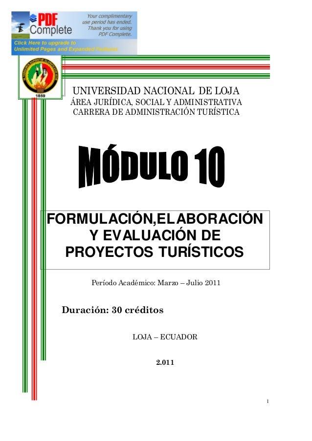 1 UNIVERSIDAD NACIONAL DE LOJA ÁREA JURÍDICA, SOCIAL Y ADMINISTRATIVA CARRERA DE ADMINISTRACIÓN TURÍSTICA FORMULACIÓN,ELAB...
