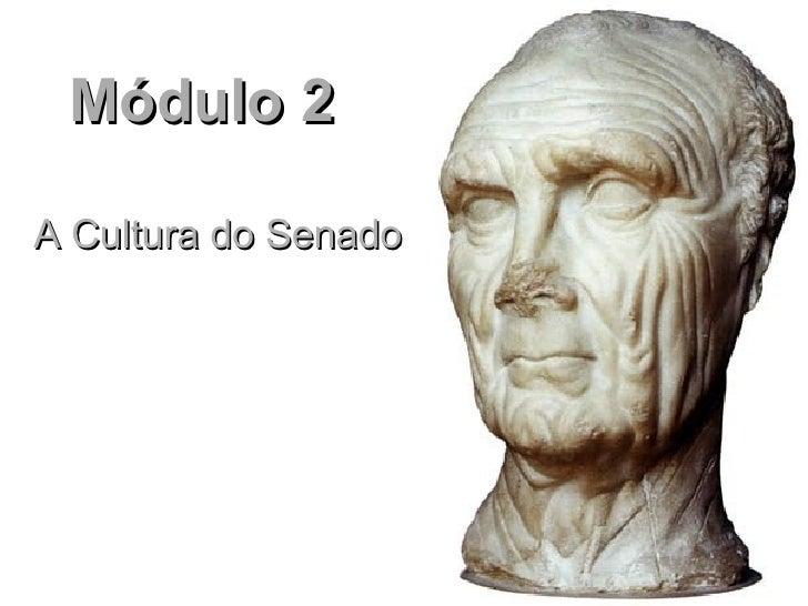 Módulo 2 A Cultura do Senado