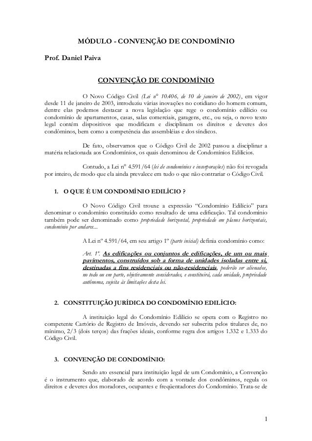 MÓDULO - CONVENÇÃO DE CONDOMÍNIO Prof. Daniel Paiva CONVENÇÃO DE CONDOMÍNIO O Novo Código Civil (Lei n° 10.406, de 10 de j...