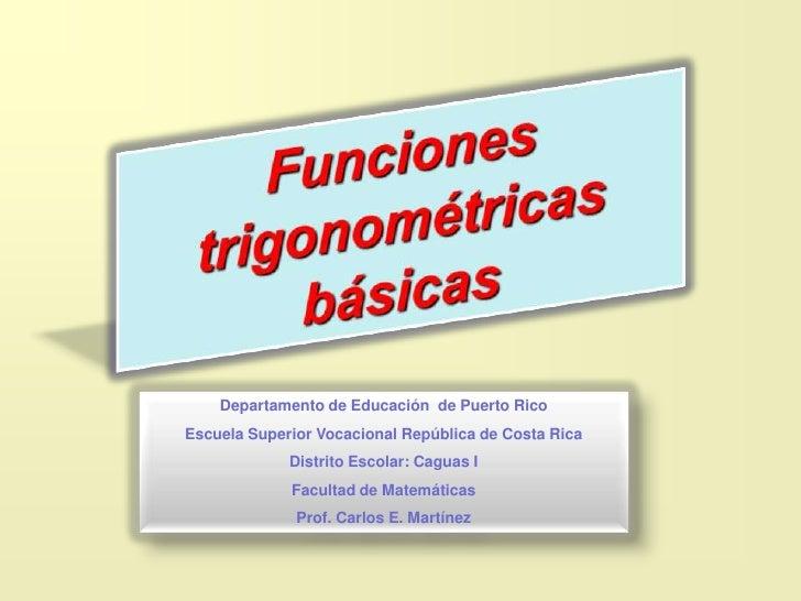 Departamento de Educación de Puerto Rico Escuela Superior Vocacional República de Costa Rica              Distrito Escolar...