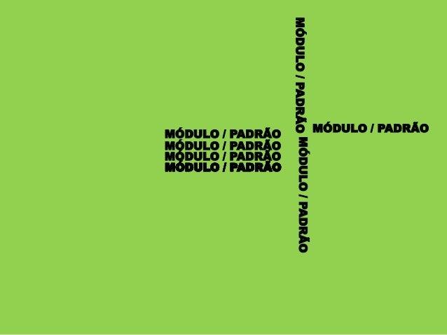 MÓDULO / PADRÃO MÓDULO / PADRÃO                                                      MÓDULO / PADRÃOMÓDULO /   PADRÃOMÓDUL...