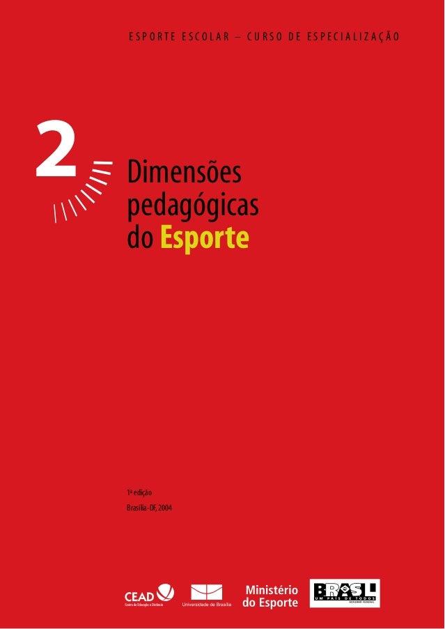 004ab1aefb Dimensões pedagógicas do Esporte E S P O R T E E S C O L A R – C U R S O D  E E S P E C I A L I Z A Ç Ã O 1a edição Brasíli.