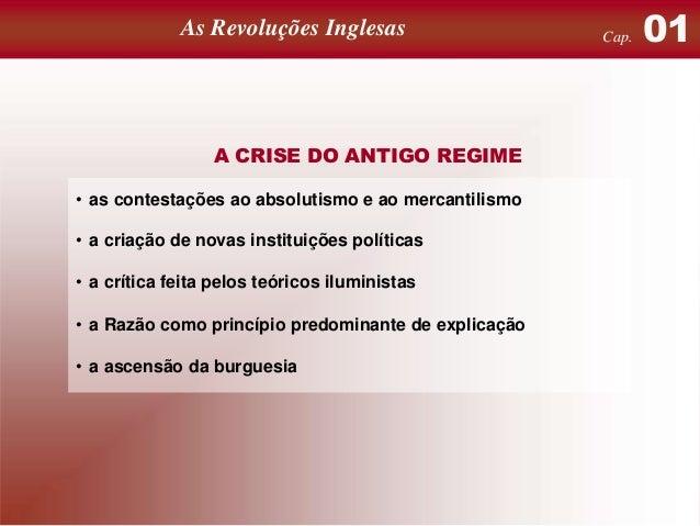 O Antigo Regime em crise: As Revoluções Inglesas revoluções inglesas e iluminismo  A CRISE DO ANTIGO REGIME • as contestaç...