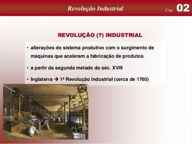 O Antigo Regime em crise: Revolução Industrial revoluções inglesas e iluminismo  REVOLUÇÃO (?) INDUSTRIAL • alterações do ...