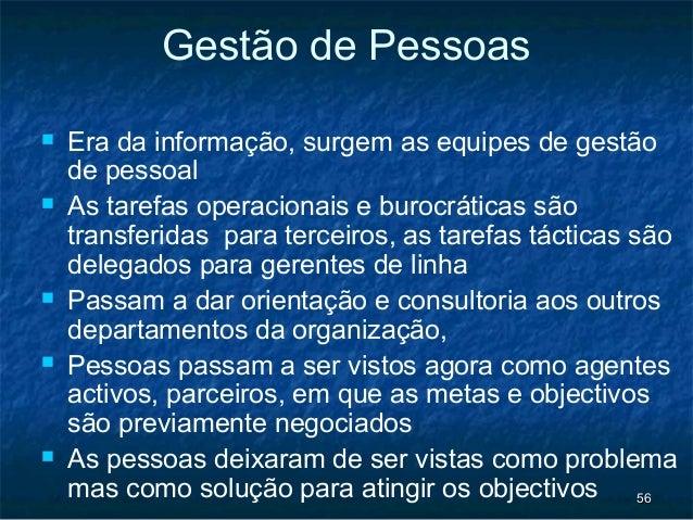 Gestão de Pessoas   Era da informação, surgem as equipes de gestão    de pessoal   As tarefas operacionais e burocrática...