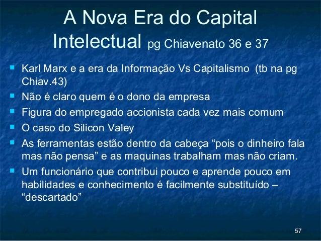 A Nova Era do Capital          Intelectual pg Chiavenato 36 e 37   Karl Marx e a era da Informação Vs Capitalismo (tb na ...