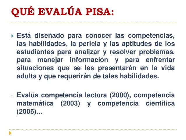  PISA NO EVALÚA - El aprendizaje de los contenidos específicos fijados en los programas de las escuelas o de los distrito...