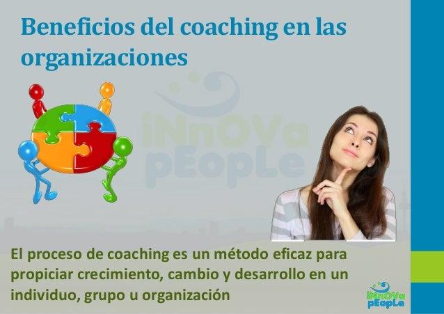 Mi definición del Coaching El coaching es un proceso que se crea como mínimo entre dos personas donde uno (el coach) acomp...