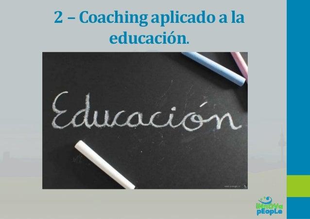 ¿Qué es coaching educativo? JuanFernandoBou,2013 -CoachingEducativo–Editorial LIDL • Una disciplina que aboga por una nuev...