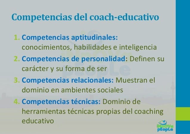 Competencias del coach-educativo INTELIGENCIA EMOCIONAL COMPETENCIAS RELACIONALES