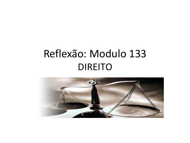 Reflexão: Modulo 133 DIREITO